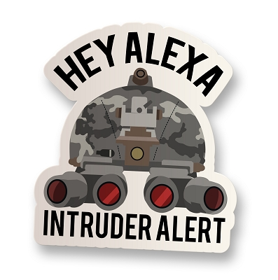 Hey Alexa, Intruder Alert Sticker