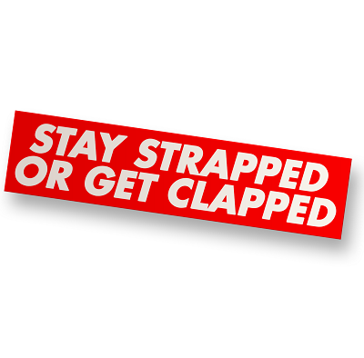 Stay Strapped Vinyl Sticker